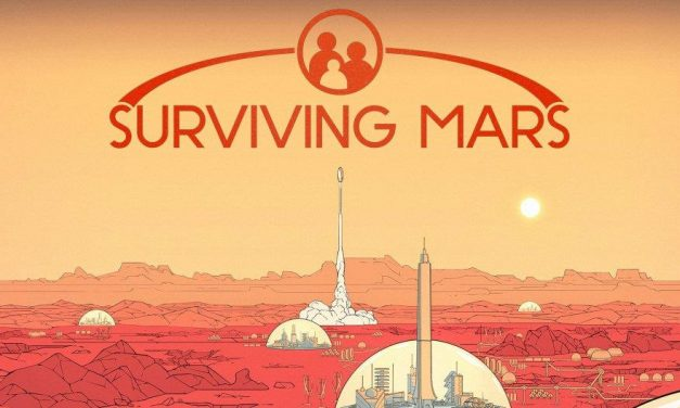 Ready for a Little Red Planet Terraforming? 'Surviving Mars' Will Punch Your Ticket